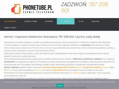Serwis naprawa telefonów, tabletów Warszawa PhoneTube.pl